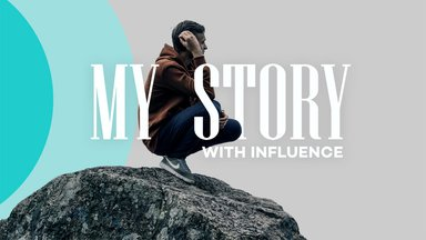 My Story with Influence