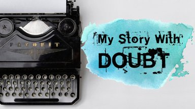 My Story with Doubt
