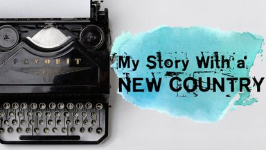 My Story with a New Country