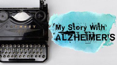 My Story with Alzheimer's