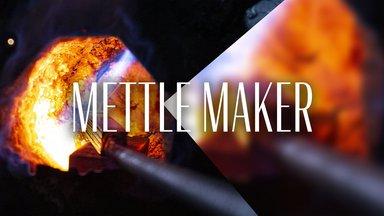Mettle Maker