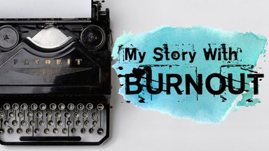 My Story with Burnout