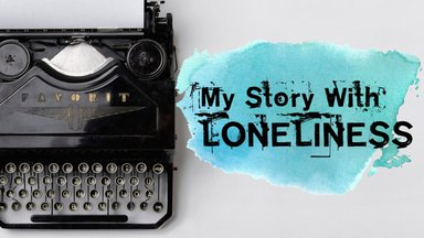 My Story with Loneliness