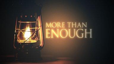More Than Enough - Encountering Jesus