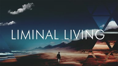 Liminal Living