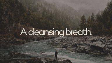 A Cleansing Breath