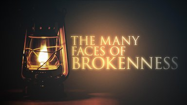 The Many Faces of Brokenness
