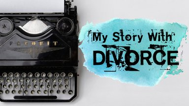 My Story with Divorce