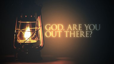 God, Are You Out There?