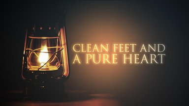 Clean Feet and a Pure Heart