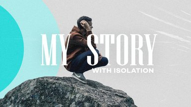 My Story with Isolation