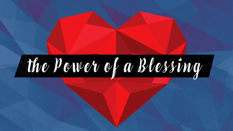 The Power of a Blessing