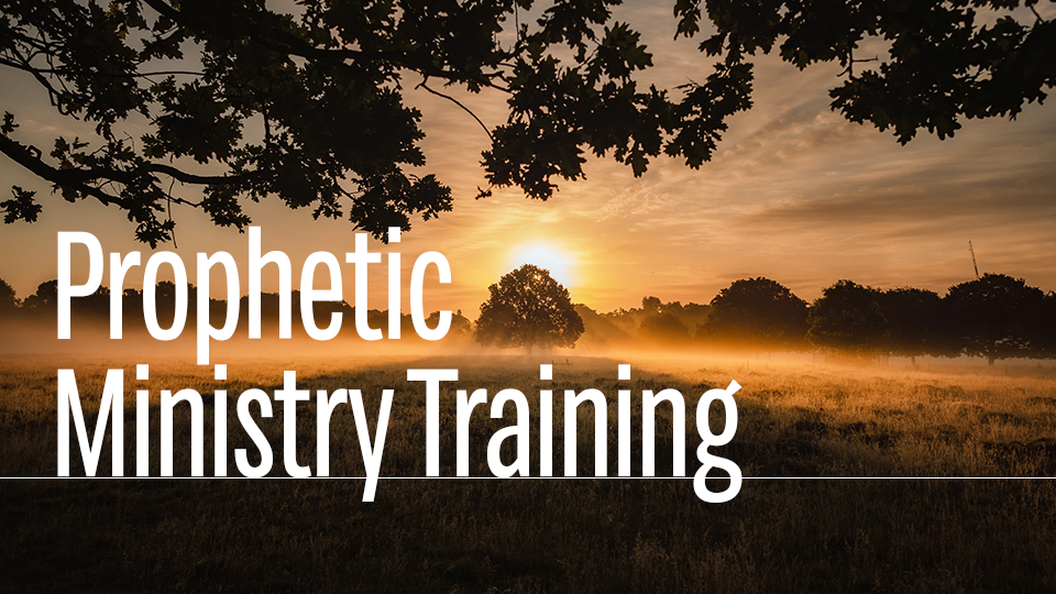 Prophetic Prayer Ministry Training