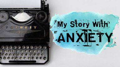 My Story with Anxiety