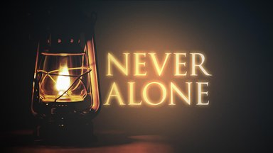 Never Alone - Encountering Jesus